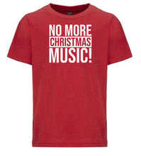 Load image into Gallery viewer, red no more music youth kids Christmas t shirt