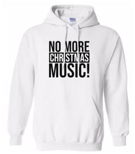 Load image into Gallery viewer, white no more Christmas music hooded sweatshirt