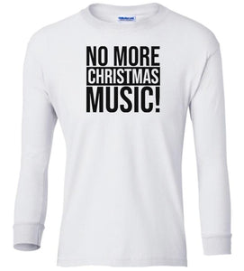 white no more xmas music Christmas long sleeve t shirt