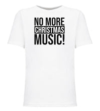 Load image into Gallery viewer, white no more music youth kids Christmas t shirt