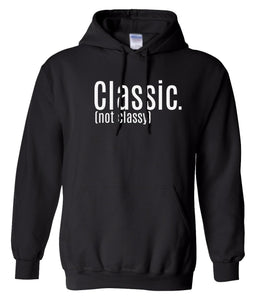 black classic not classy pullover hoodie