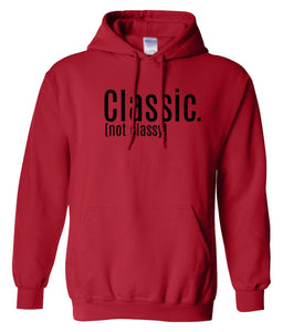red classic not classy pullover hoodie