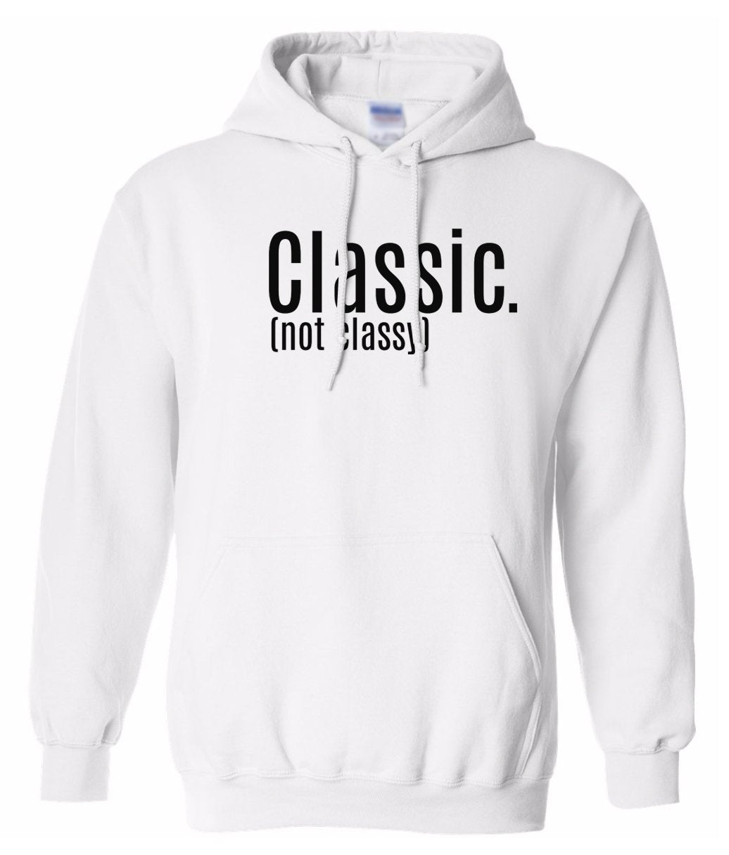 white classic not classy pullover hoodie