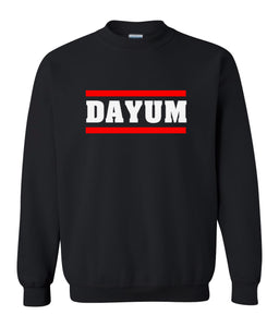 black dayum sweatshirt