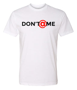 white don't at me crewneck t shirt