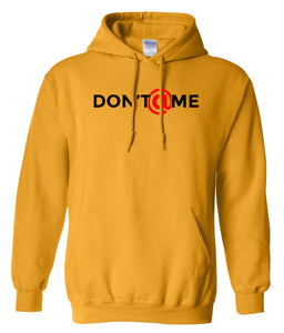 yellow don't at me pullover hoodie