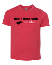 Load image into Gallery viewer, don't mess with my sister youth tee shirt
