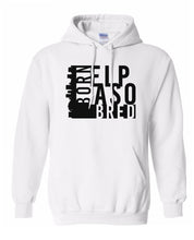 Load image into Gallery viewer, white El Paso born and bred hoodie