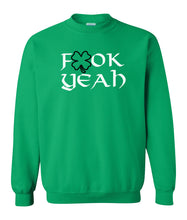 Load image into Gallery viewer, green fook yeah St Patricks Day sweatshirt