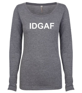 grey IDGAF long sleeve scoop shirt for women