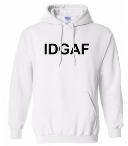 white IDGAF hooded sweatshirt for women