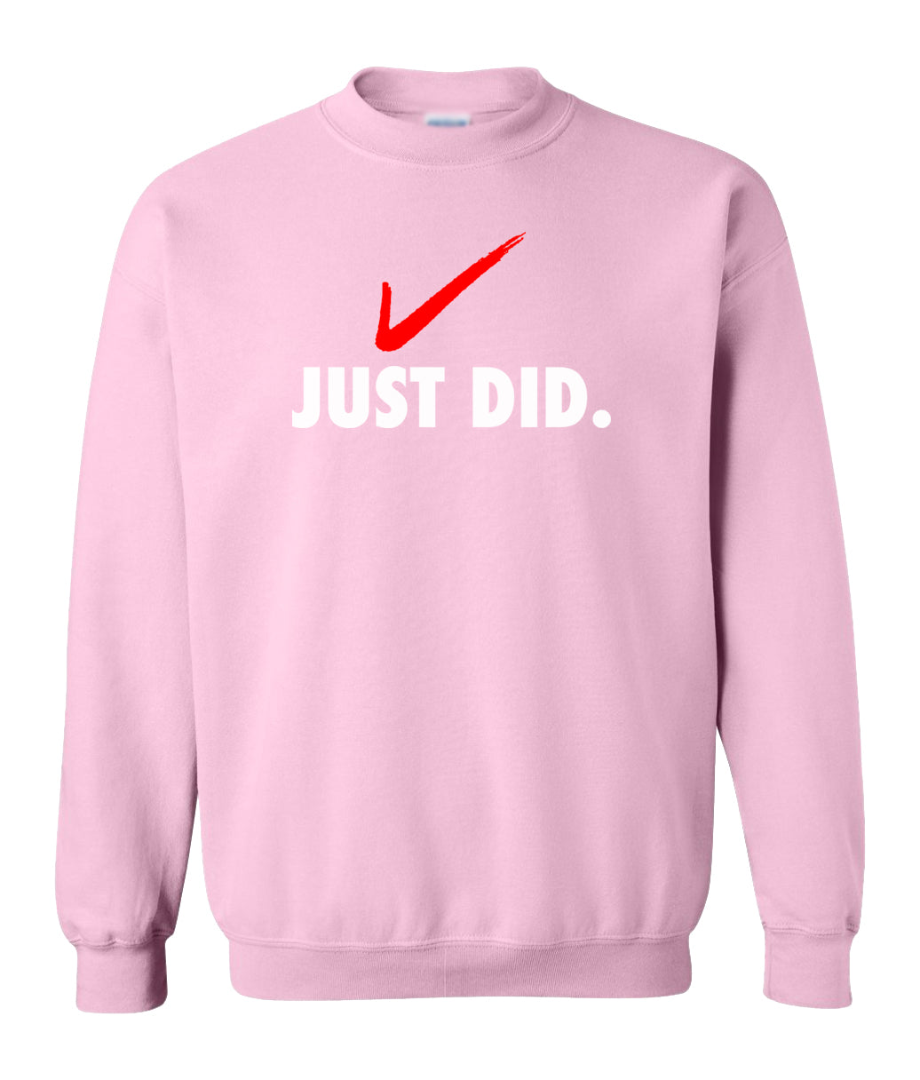 pink just did sweatshirt