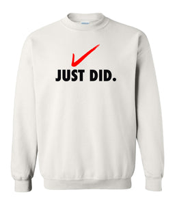 white just did sweatshirt