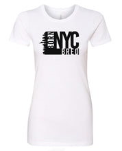 "Load image into Gallery viewer, NYC ""Born and Bred"" Women's T-Shirt"