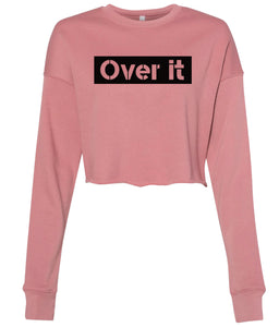 mauve over it cropped sweatshirt