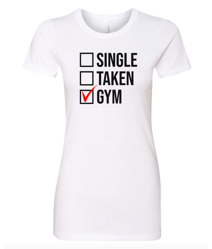single taken gym women's t-shirt