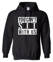 Load image into Gallery viewer, black sit with us hoodie