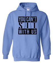 Load image into Gallery viewer, blue sit with us hoodie