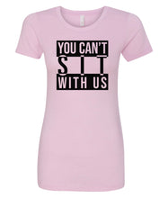 Load image into Gallery viewer, pink can't sit with us crewneck women's t shirt