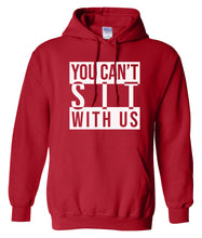 Load image into Gallery viewer, red sit with us hoodie