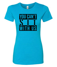 Load image into Gallery viewer, turquoise can't sit with us crewneck women's t shirt