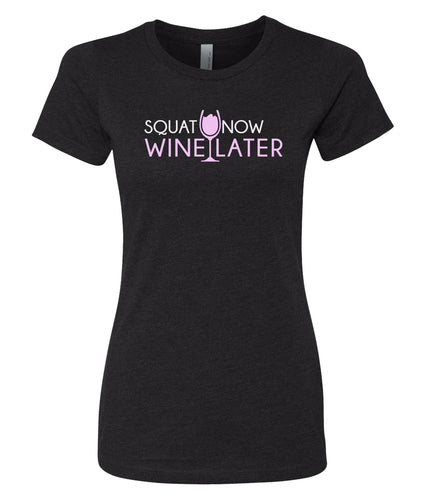 squat now wine later women's tee shirt