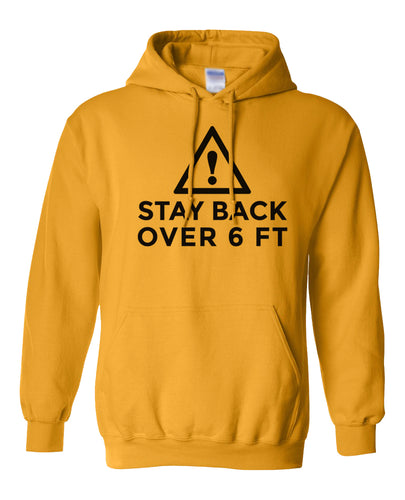 stay back over 6 feet hoodie