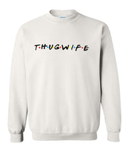 Load image into Gallery viewer, white thug wife sweatshirt