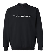 Load image into Gallery viewer, black you're welcome sweatshirt