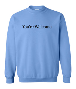 blue you're welcome sweatshirt
