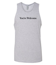 Load image into Gallery viewer, grey you're welcome men's tank top