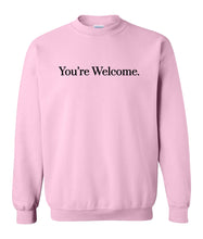 Load image into Gallery viewer, pink you're welcome sweatshirt