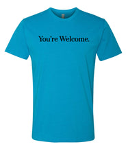 Load image into Gallery viewer, turquoise you're welcome crewneck t shirt
