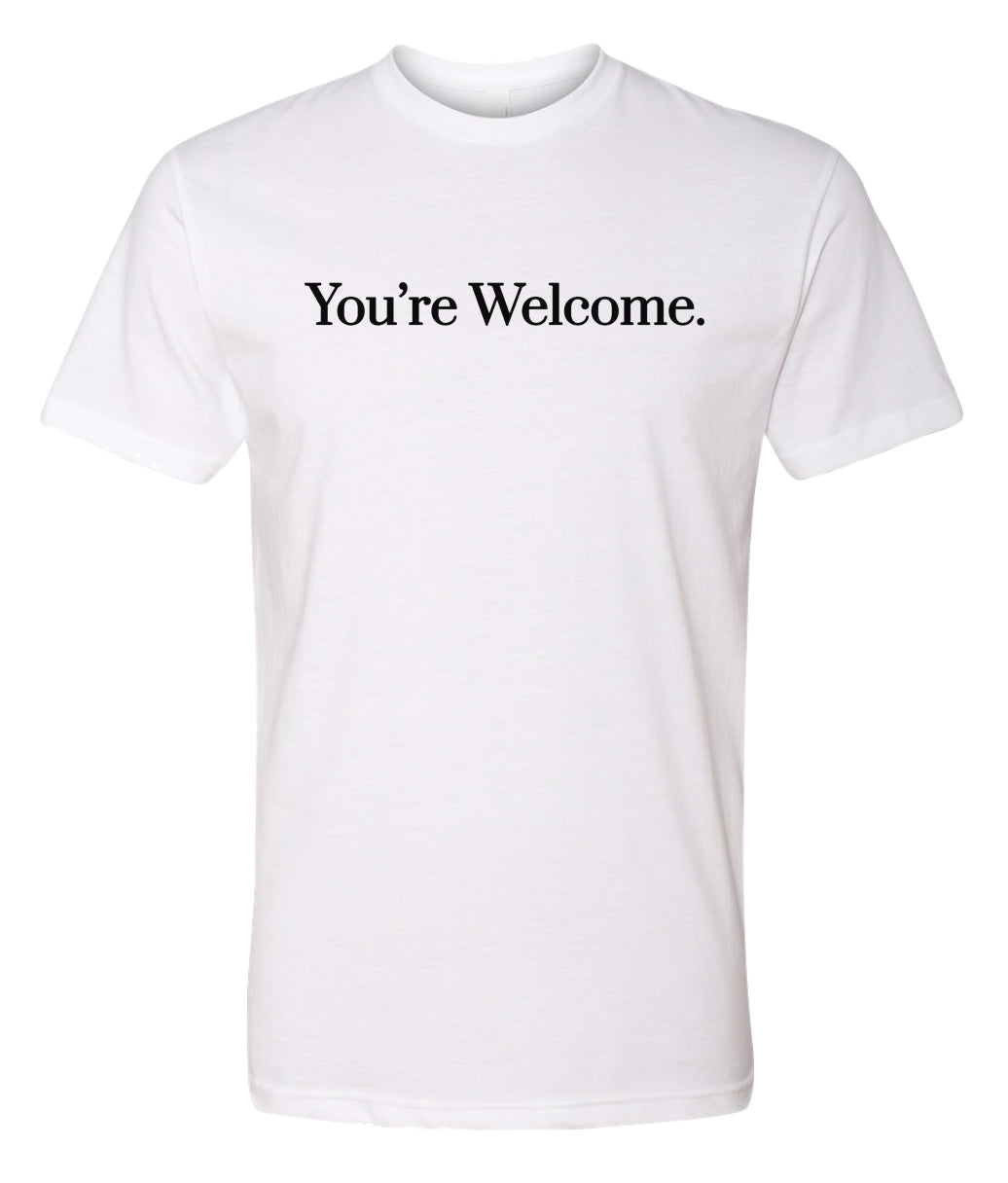 white you're welcome crewneck t shirt