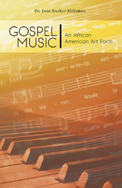 Gospel Music: An African American Art