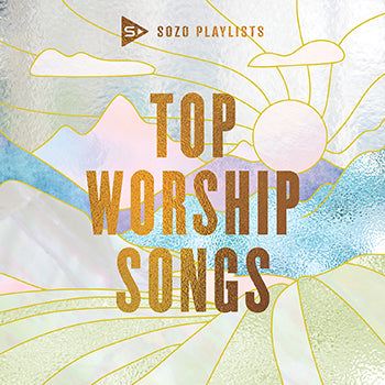 .SOZO Playlists Top Worship Songs