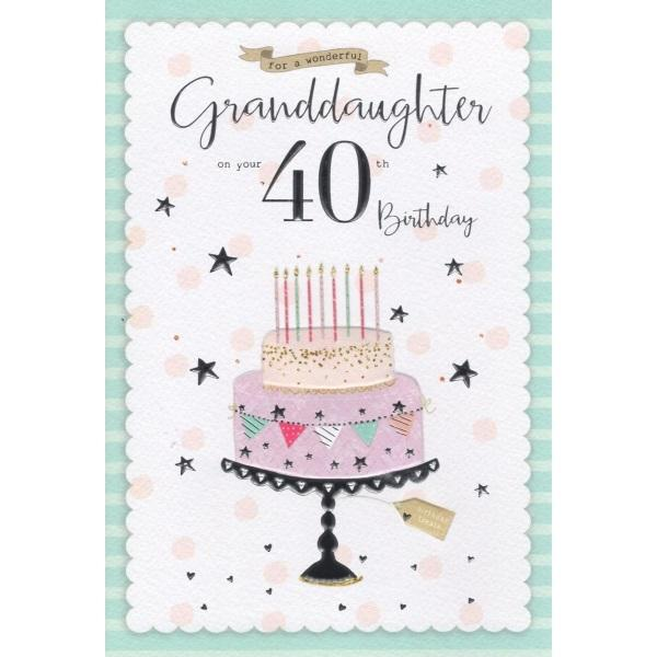 Birthday Card - Granddaughter 40th Card