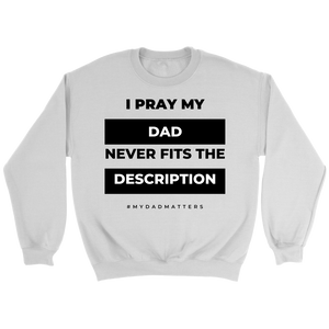 I pray My Dad Edition (Unisex)