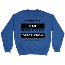 Load image into Gallery viewer, I pray My Dad Edition (Unisex)