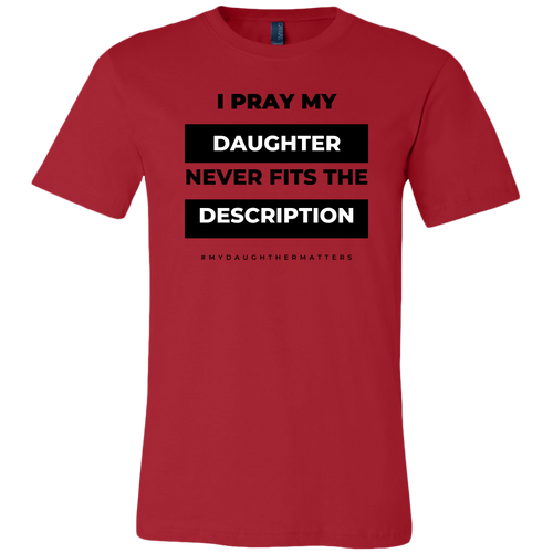 I Pray Daugther Edition (Men's Cut)