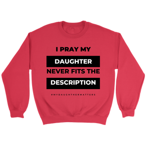 I Pray- Daugther Edition  (Unisex Cut)