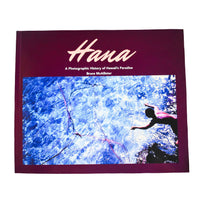 Hana - A photographic History of Hawai'i's Paradise