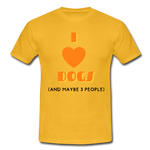 """I LOVE DOGS, AND MAYBE 3 PEOPLE"" Dog Lovers Comfy T-Shirt - yellow"