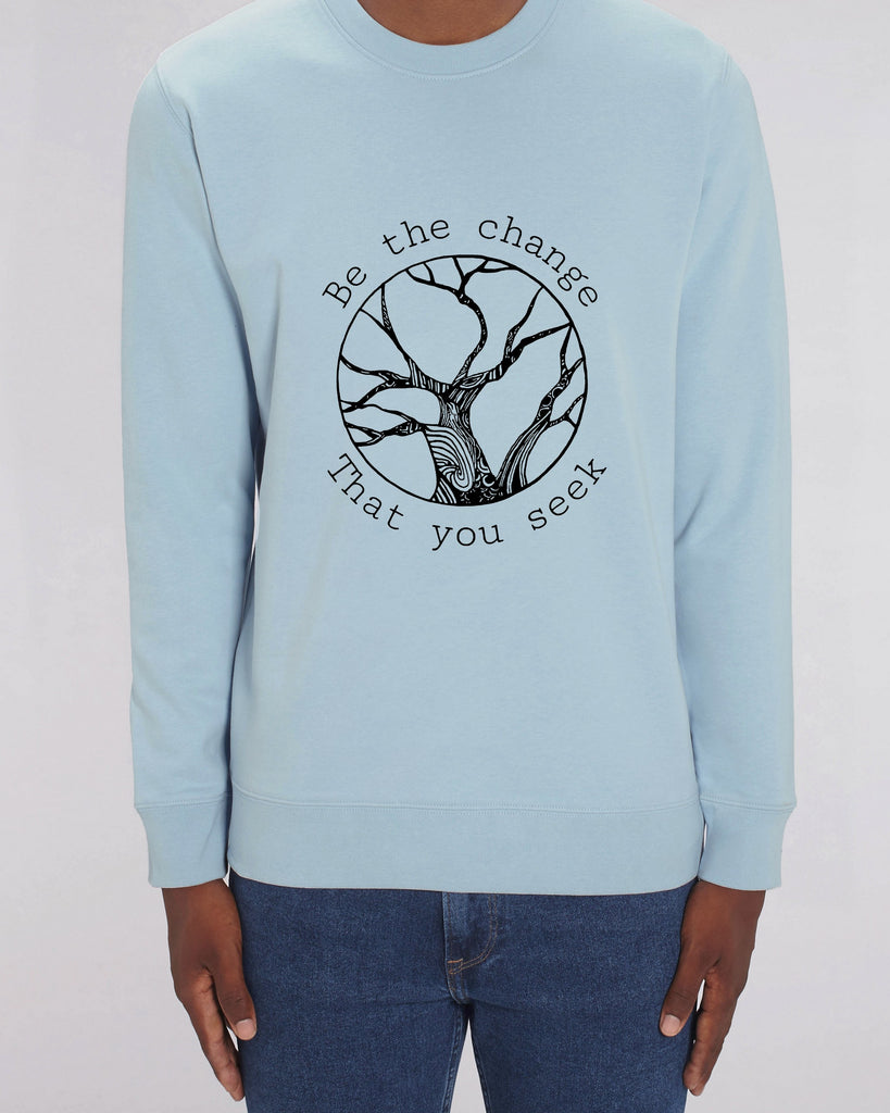 Be The Change - Unisex Organic Cotton Sweatshirt