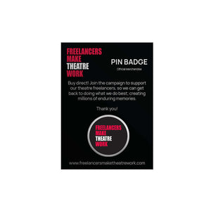 Pin Badge Freelancers Make Theatre Work