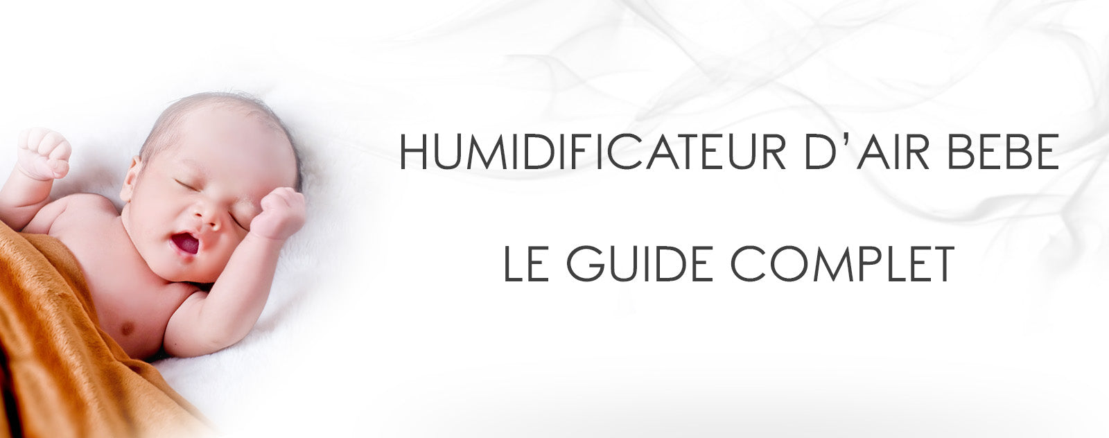 Humidificateur d'air Bébé : Guide Complet 2020