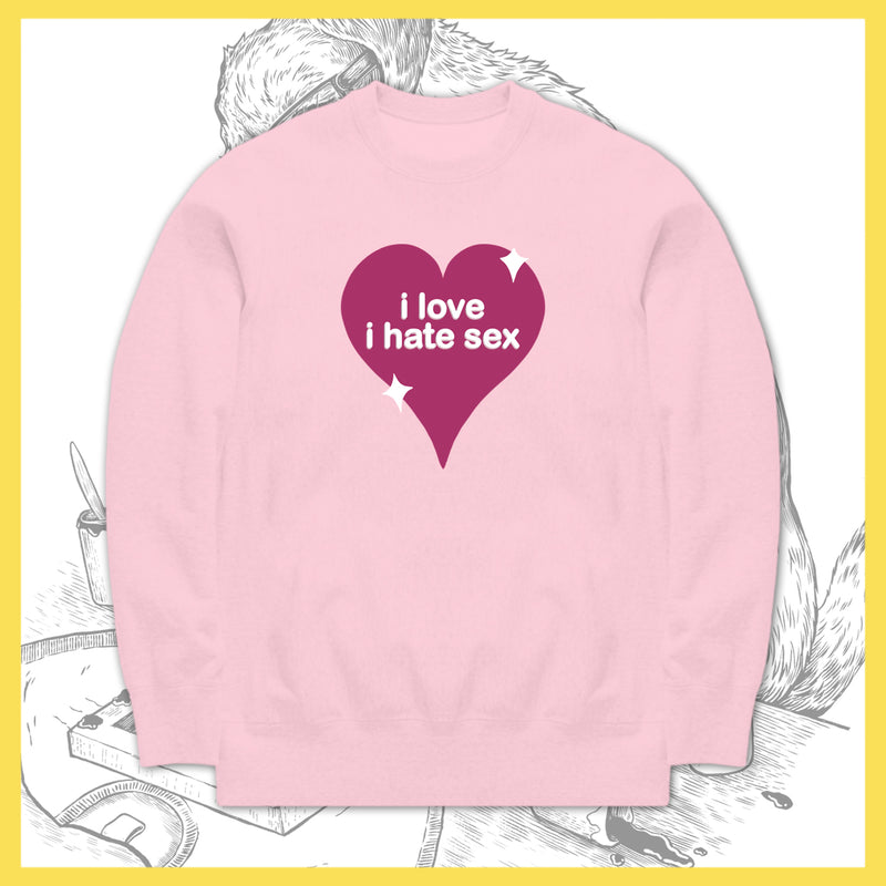 *US ONLY* I Hate Sex - I Love I Hate Sex - Crewneck- PRE-ORDER