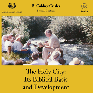The Holy City: Its Biblical Basis and Development