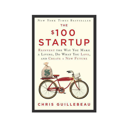 Chris Guillebeau : The $100 Startup