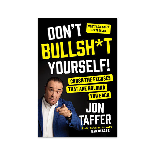 Jon Taffer : Dont Bullshit Yourself